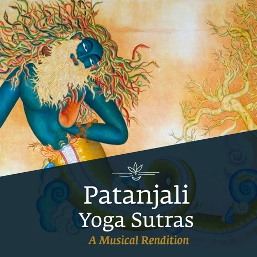 Patanjali Yoga Sutras A Musical Rendition International Day Of Yoga By Sounds Of Isha On Soundcloud Hear The World S Sounds