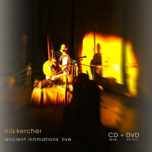 Nils Kercher ANCIENT INTIMATIONS LIVE (2012)- samples