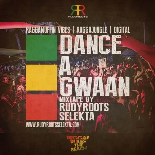 Dance A Gwaan Mixtape - Rudy Roots Selekta
