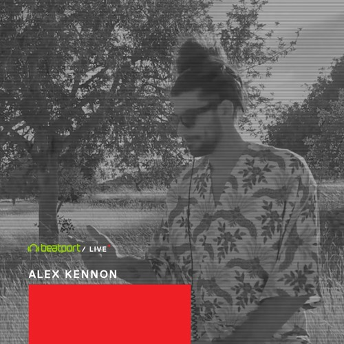 Beatport Live 044: Alex Kennon
