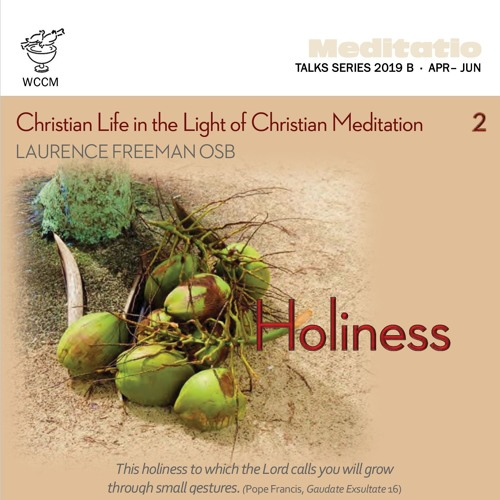 Christian Life in the Light of Christian Meditation 2: Holiness