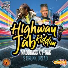 "Maddrass & T-Nak - 2 Drunk Dread(Highway Jab Riddim) ""2019 Soca""   ProducerForeign"