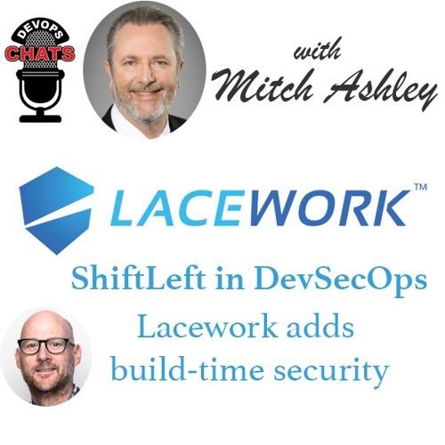 Shift Left for DevOps Security w/ Lacework's Dan Hubbard