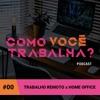 #00 - Trabalho Remoto x Home Office