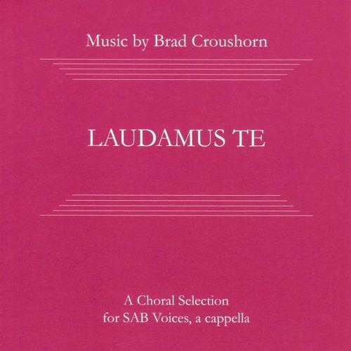 Laudamus Te - Brad Croushorn