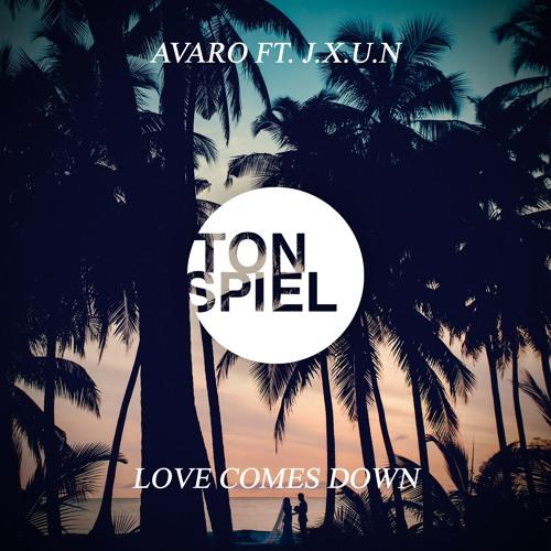 Avaro Ft. J.X.U.N - Love Comes Down (Original Mix)