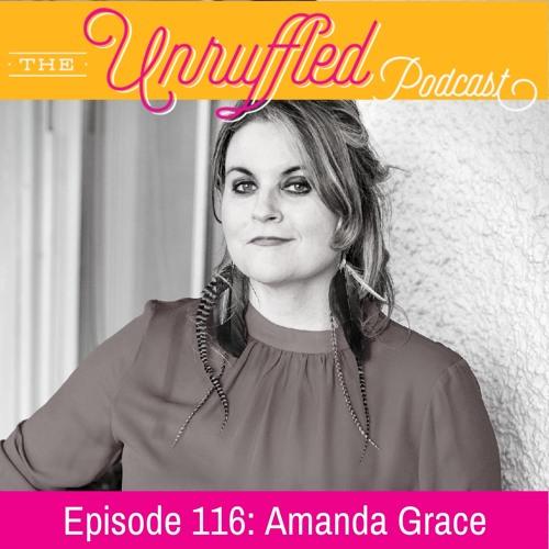 Episode 116 - Amanda Grace