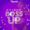 Moyann - Boss Up (Clean) (Snap Riddim)