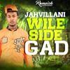 Jahvillani - Wild Side Gad (Raw) (Snap Riddim)