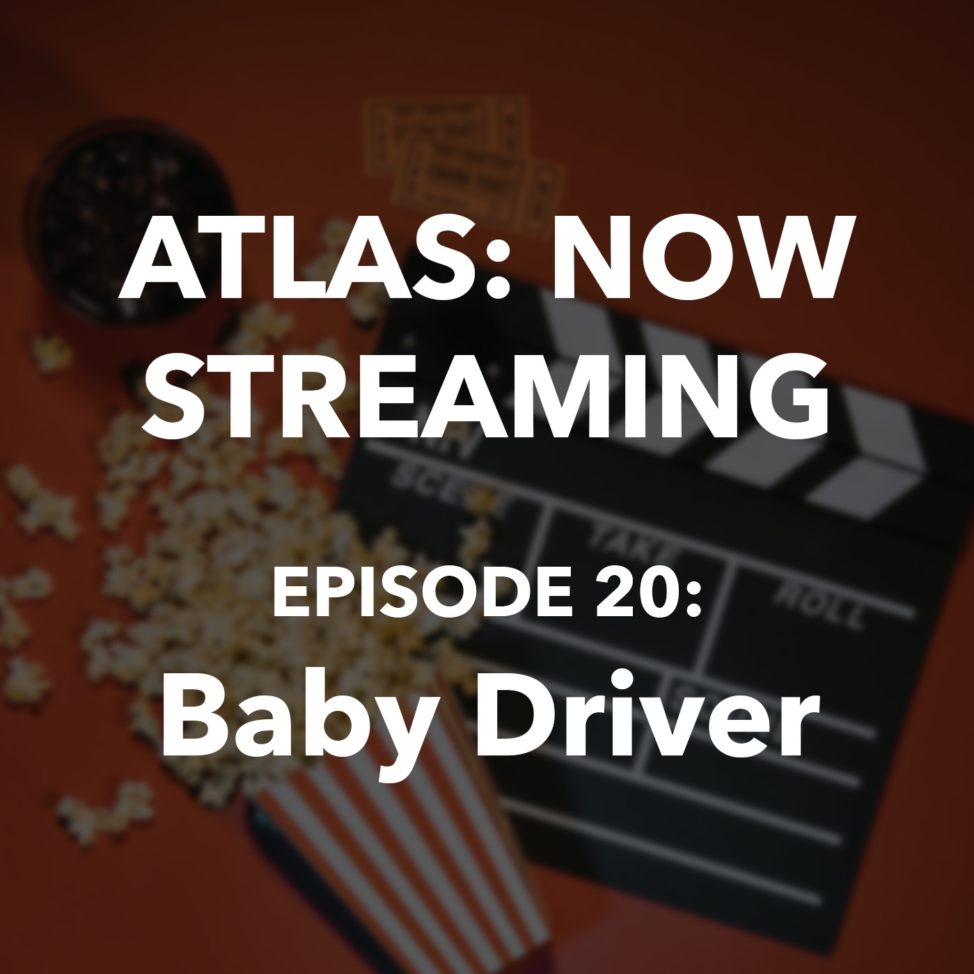 Atlas Now Streaming Ep 20 Baby Driver