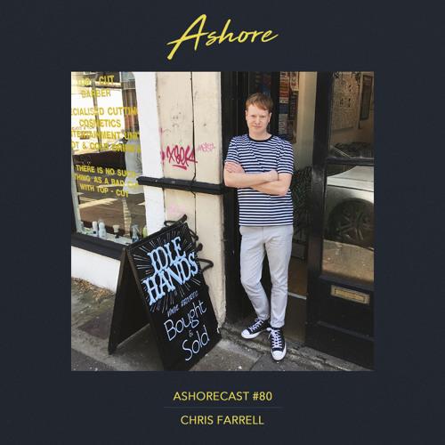 Ashorecast #80 - Chris Farrell