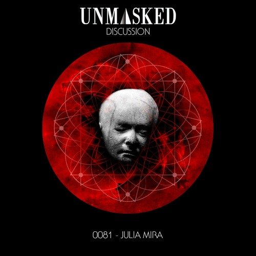 UNMASKED DISCUSSION 81   JULIA MIRA