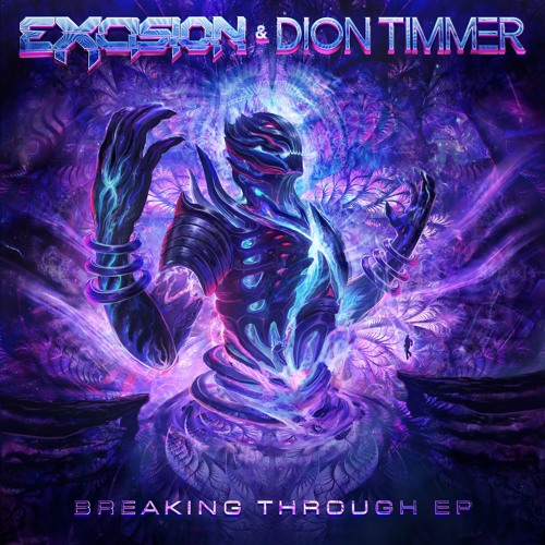 Excision & Dion Timmer - Breaking Through