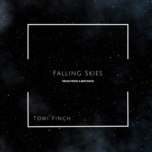 Falling Skies / Mean from a Distrance