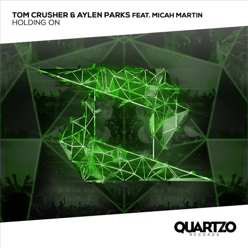 Tom Crusher & Aylen Parks feat. Micah Martin - Holding On