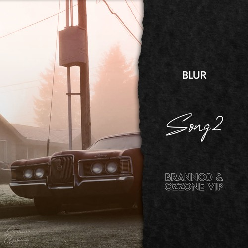 Blur - Song 2 (Brannco, Ozzone VIP Mix)