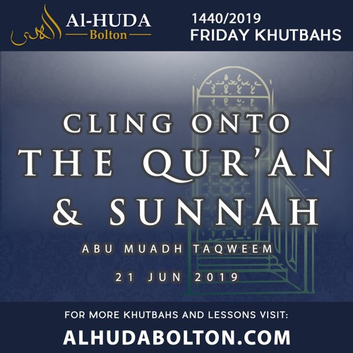 Khutbah: Cling onto the Qur'an & Sunnah