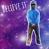 BELIEVE IT(ft. Lil Leti)(prod. Lil Scra)