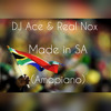 DJ Ace  Real Nox - Made in SA Amapiano