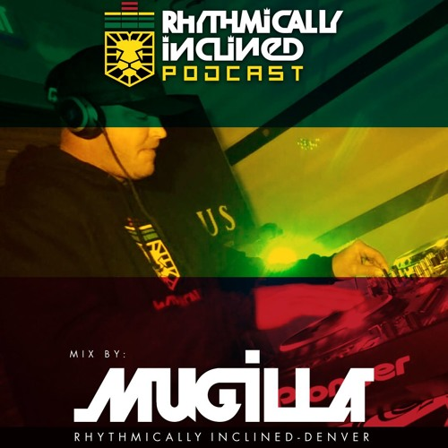 RHYTHMICALLY INCLINED PODCAST EPISODE 006 FEATURING MUGILLA