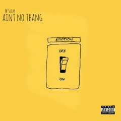 Aint No Thang ... Video In Description