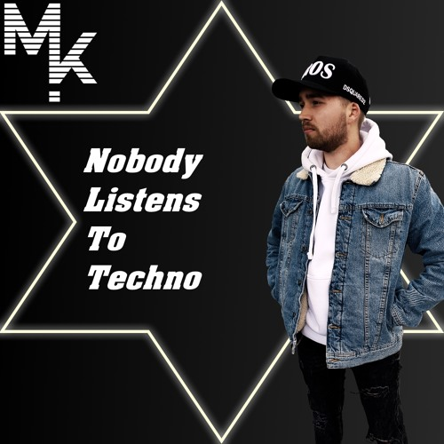 """Nobody Listens To Techno [CLICK """"BUY"""" FOR FREE DOWNLOAD]"""