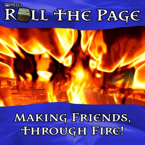 Making Friends, Through Fire [Episode 2]