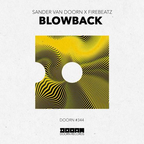Sander van Doorn x Firebeatz - Blowback [OUT NOW]