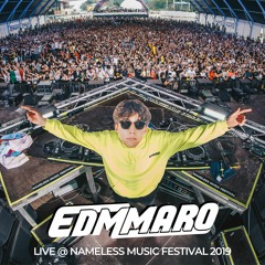 EDMMARO LIVE @ NAMELESS MUSIC FESTIVAL 2019 FULL SET