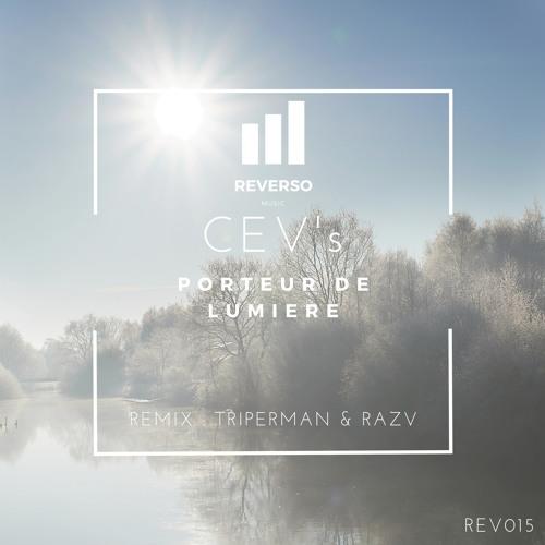 REV015 : CEV's - Porteur De Lumiere (Triperman Remix)