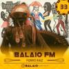 #33 - Balaio FM: Forró raiz