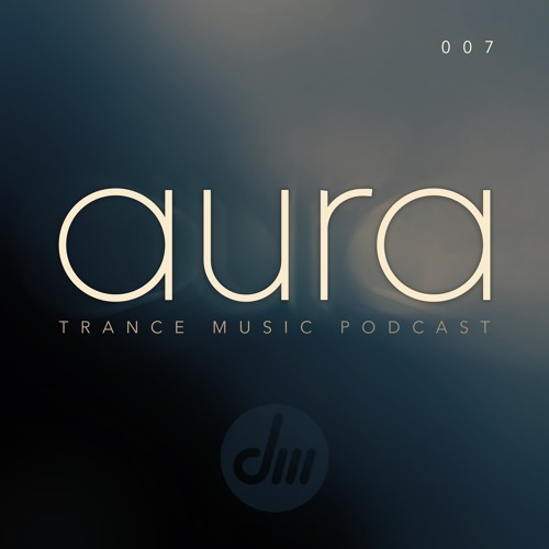 Aura Trance Podcast 007