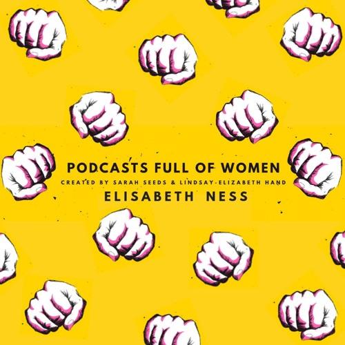Podcasts Full of Women - Episode 28 - Elisabeth Ness