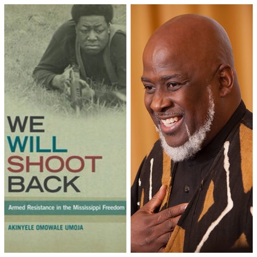 Akinyele Umoja, author of We Will Shoot Back: Armed Resistance in the Mississippi Freedom Movement.