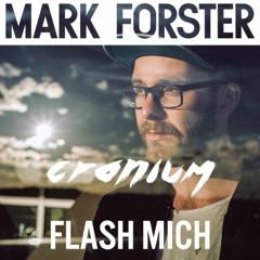 Mark Forster - Flash Mich (Cranium Remix) [FREE DL]