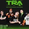 Ghetto Kids & Guaynaa - TRA TRA TRA Ft. Mad Fuentes (Jesús Tirado Remix) Portada del disco