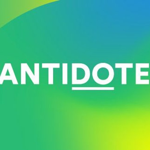 ANTIDOTE is here.