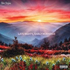 Late Nights, Early Mornings (Prod. Coalzer Beats)
