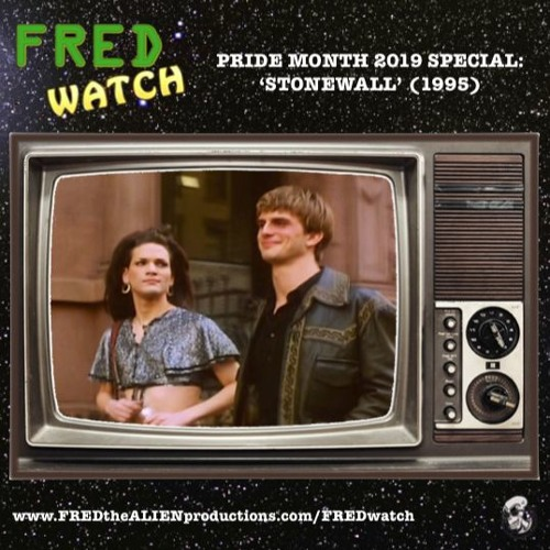 FRED Watch Pride Month 2019 Special: Stonewall (1995)