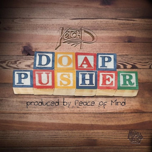 Ketch P Doap Pusher Produced By Peace Of Mind