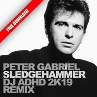 "Peter Gabriel ""Sledgehammer"" (DJ ADHD Remix) *** Number 1 UK DigitalDJPool House Chart"