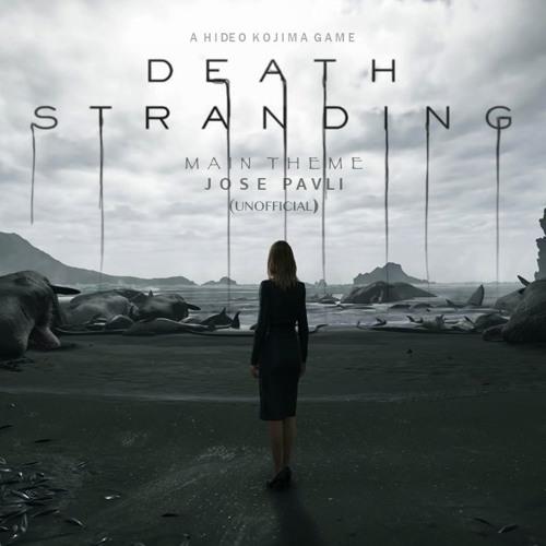 Death Stranding - Main Theme - Jose Pavli (Unofficial)