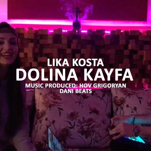 LIKA KOSTA - DOLINA KAYFA [EXCLUSIVE COVER] [Prod. Hov Grigoryan]