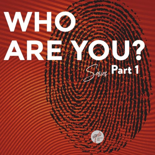 Who Are You - Part I