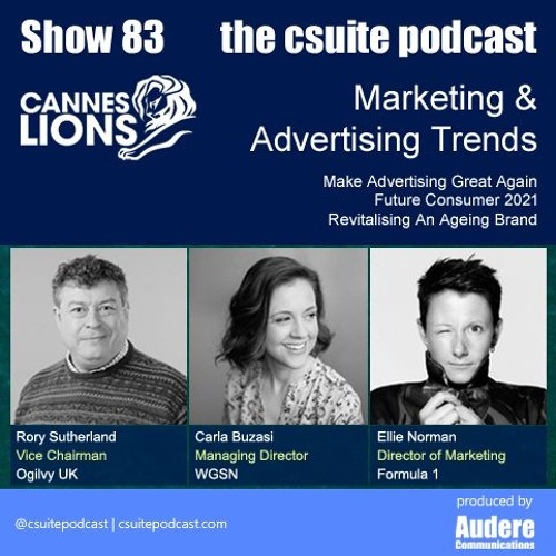 Show 83 - Marketing & Advertising Trends - Cannes Lions 2019