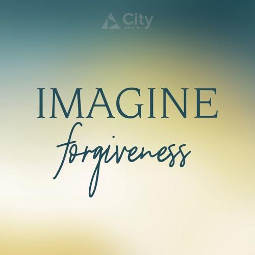 Imagine Forgiveness