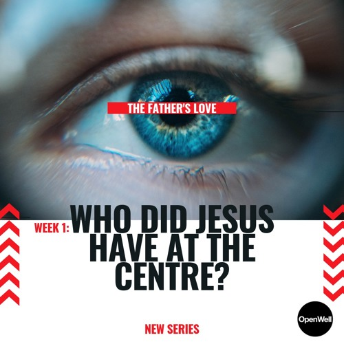 Who did Jesus have at the centre? 23rd June 2019