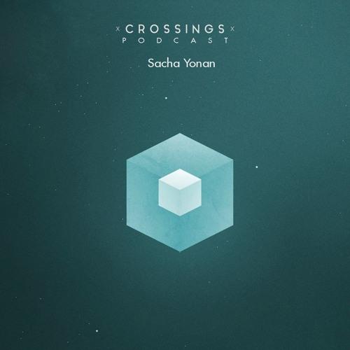 Sacha Yonan   Crossings Podcast #056 [Live @ D! Club Lausanne]