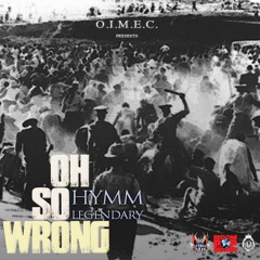 HYMM - Oh So Wrong (Prod.By Jr.Taxi)