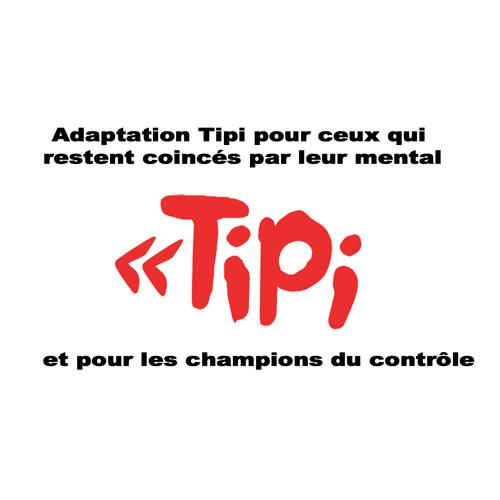 La Méthode Tipi ADAPTÉE pour les gens qui sont COINCÉS dans leur mental (et les champions du contrôle)